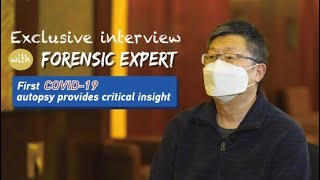 Exclusive interview with forensic expert: First COVID-19 autopsy provides critical insight
