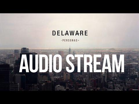 "DELAWARE - ""PERSONAS"" Audio Stream"