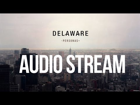 "DELAWARE - ""PERSONAS"" Audio Stream"
