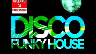 FUNKY DISCO HOUSE 2018 MIX BY STEFANO DJ STONEANGELS