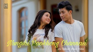 Nungshi Paokhong Channasi    Official Music Video Release 2020