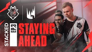 STACKED Ep. 3 - Staying Ahead | G2 League of Legends