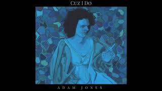 Adam Jones - Cuz I Do (Official Audio)