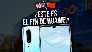 ¿ESTE ES EL FIN DE HUAWEI? ¿Se quedara Huawei sin Android? Que hará Huawei ahora sin Google?