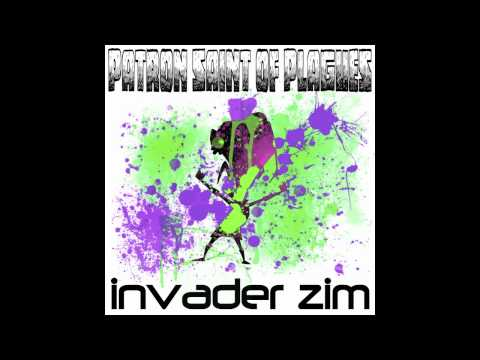Invader Zim (single) - Patron Saint Of Plagues