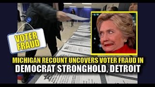 MASSIVE VOTER FRAUD BEING UNCOVERED IN MICHIGAN RECOUNT. DETROIT. JUDGE STOPS RECOUNT FOR FEAR OF...
