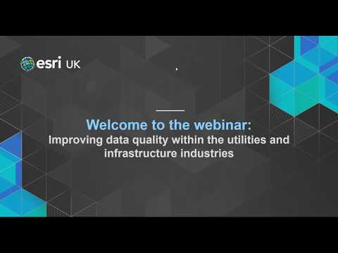 How to Improve Data Quality within the Utilities and Infrastructure Industries - MGISS and Esri UK
