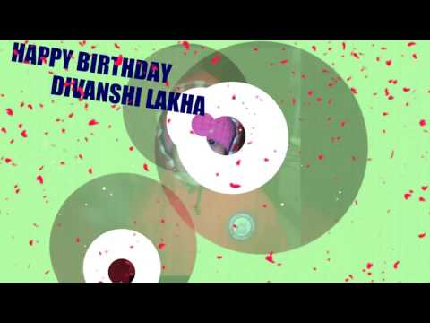 HAPPY BIRTHDAY DIVANSHI LAKHA