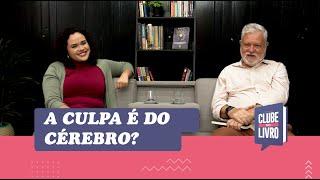 A Culpa é do Cérebro? | Clube do Livro | Episódio 18 | IPP TV