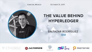 D1Conf | The Value Behind Hyperledger | Baltazar Rodríguez, IBM
