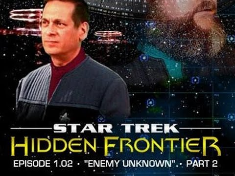 Star Trek: Hidden Frontier | S01E02 | Enemy Unknown Part 2
