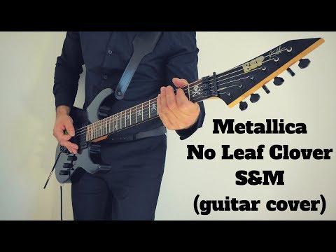 Metallica - No Leaf Clover (S&M) guitar cover
