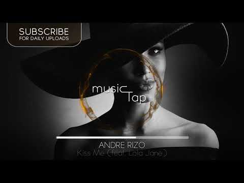 Andre Rizo - Kiss Me (feat. Lola Jane)