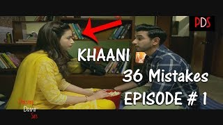 [PWW] Plenty Wrong With Khaani Episode 1  (36 mistakes) HD 1080p | Pakistani Drama Sins