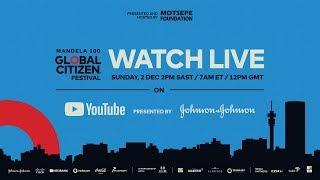 Watch Global Citizen Festival: Mandela 100 LIVE, presented by Johnson & Johnson