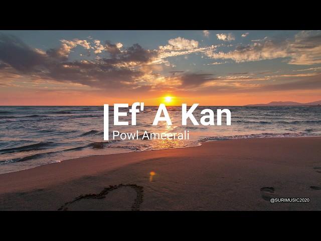 Powl Ameerali  -  Ef' A Kan  (Official Audio) Suripop