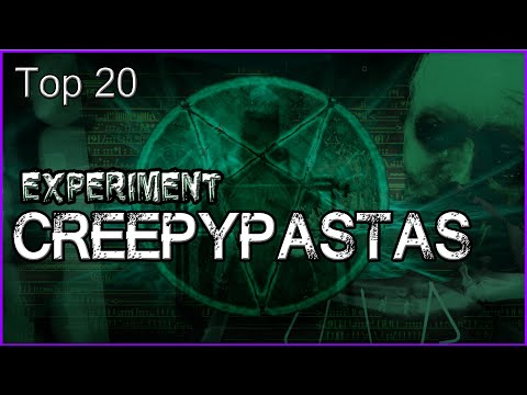 Top 20 Experiment Creepypastas