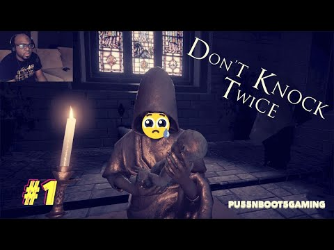 DON'T KNOCK TWICE GAMEPLAY #1 | I'M KNOCKING ALL TIMES!! *WATCH W/HEADPHONES*