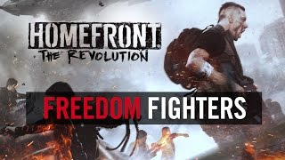"""Homefront: The Revolution  """"Freedom Fighters"""" Trailer (Official) [EU]"""