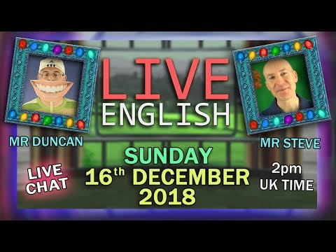 LIVE ENGLISH - 16th December 2018 - Putting up the Christmas Tree - Chat - Mr Steve and Mr Duncan