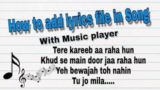 How to add lyrics file your song in Music player. म्यूजिक प्लयेर में लिरिक्स फाइल कैसे जोड़े । HINDI