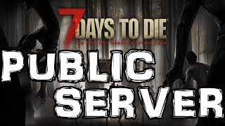 Public Servers on 7 Days To Die  (PS4) Live Stream