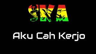 Aku Cah Kerjo Versi SKA Reggae