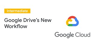 New Workflow Features in Google Drive, Plus Airbus Case Study (Cloud Next '19)