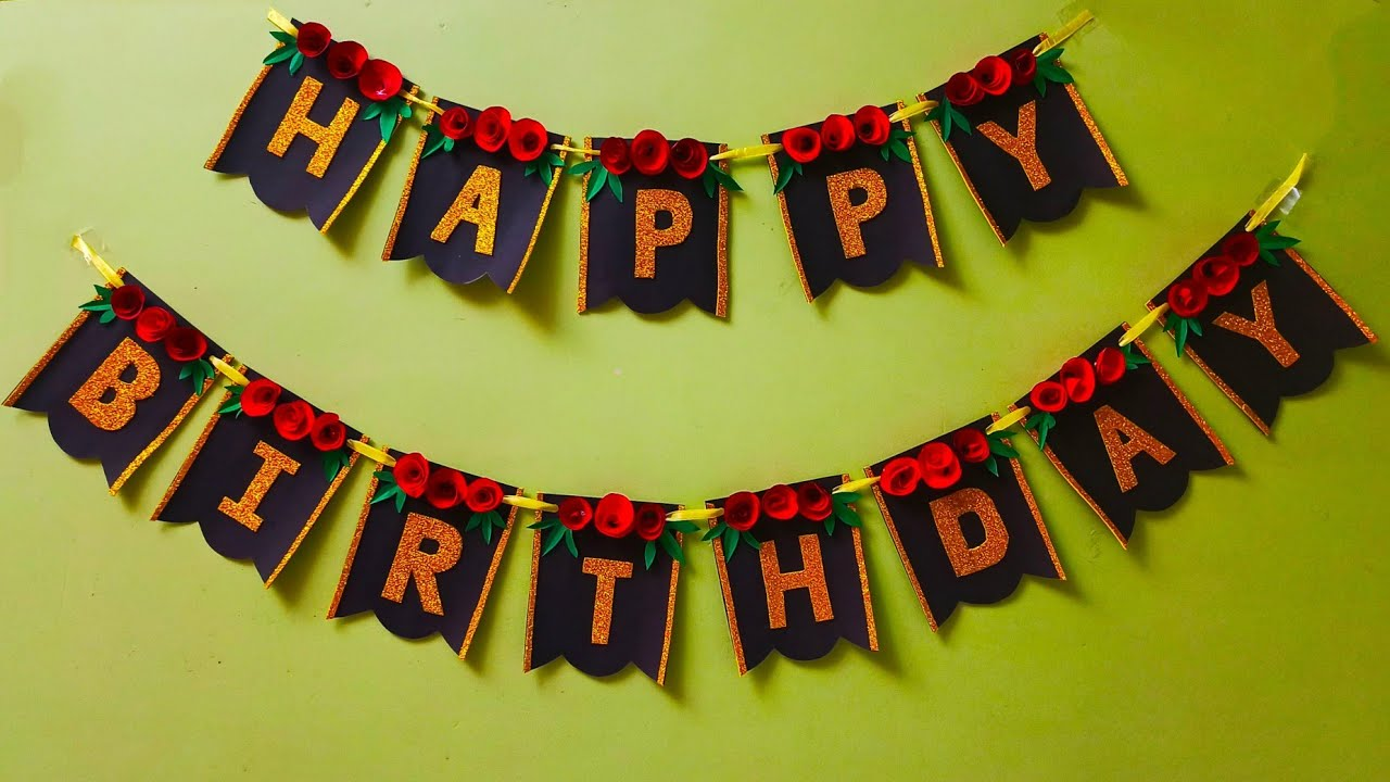 How To Make Happy Birthday Banner At Home With Paper Diy Birthday Party Decorations Happy Birthday Youtube