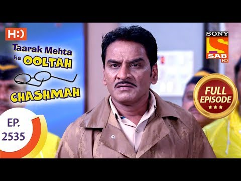 Taarak Mehta Ka Ooltah Chashmah - Ep 2535 - Full Episode - 17th August, 2018 thumbnail