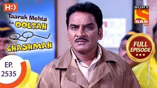 Taarak Mehta Ka Ooltah Chashmah - Ep 2535 - Full Episode - 17th August, 2018