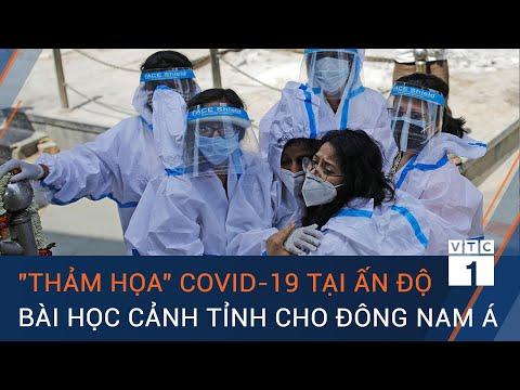 """""""Thảm họa"""" Covid-19 tại Ấn Độ: Bài học cảnh tỉnh cho các quốc gia Đông Nam Á   VTC1"""