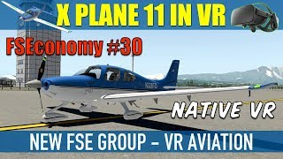 X Plane 11 Native VR FSEconomy #30 New FSE Group - VR Aviation