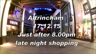 Altrincham Town Center - Late Night Shopping