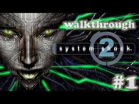 [PC] System Shock 2 (1999) Walkthrough Part 1 (of 2)