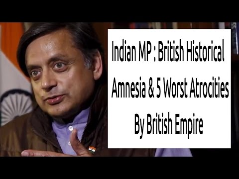 Indian MP : British Historical Amnesia & 5 Worst Atrocities By British Empire