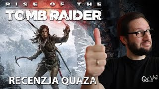 Rise of the Tomb Raider - recenzja quaza
