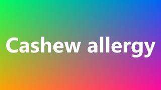 Cashew allergy - Medical Definition