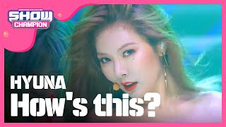 (ShowChampion EP.197) HyunA - How's this?