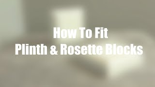 How To Fit Plinth Blocks & Rosettes | Skirting World Tutorials