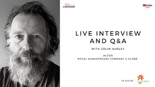 Colin Hurley - Live Interview / Q&A with Shakespeare's Globe and RSC actor