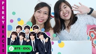 BESTFRIENDS REACT TO BTS (방탄소년단) 'IDOL' Official MV   Perky Reacts