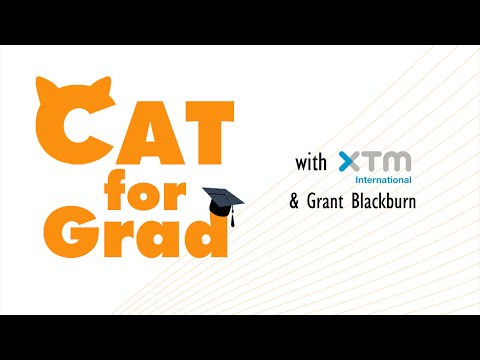 CAT for Grad with XTM and Grant Blackburn