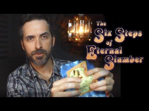 The Six Steps of Eternal Slumber [ASMR]