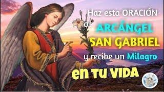 HAZ ESTA ORACIÓN AL ARCANGEL SAN GABRIEL Y RECIBE UN MILAGRO EN TU VIDA