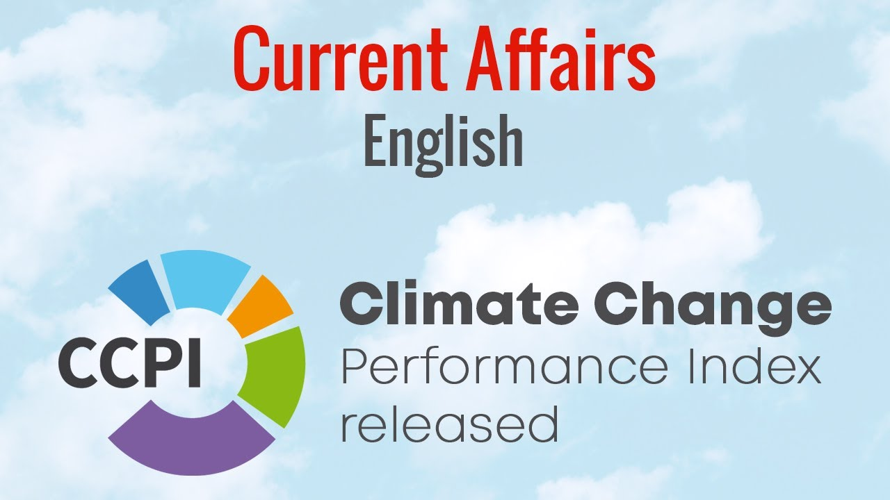Current Affairs English : Climate Change Performance Index released