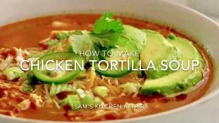 How to make Chicken Tortilla Soup in the Instant Pot with Chef Sam
