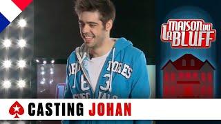 Casting Johan - Maison du Bluff - NRJ12
