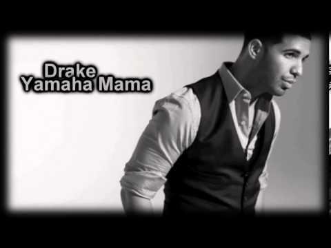 Drake Yamaha Mama