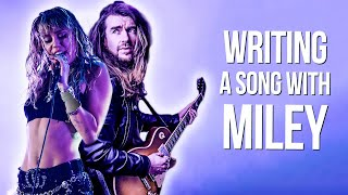 Writing a song with Miley Cyrus
